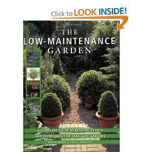 The Low Maintenance Garden: A Complete Guide to Designs, Plants