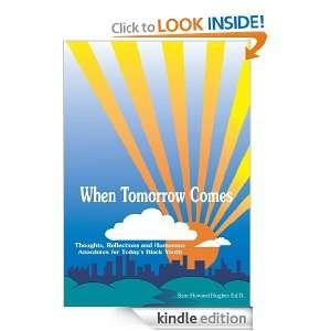 When Tomorrow ComesThoughts, Reflections and Humorous Anecdotes for