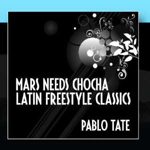 Mars Needs Chocha: Latin Freestyle Classics: Pablo Toto: Music