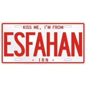 NEW  KISS ME , I AM FROM ESFAHAN  IRAN LICENSE PLATE SIGN CITY