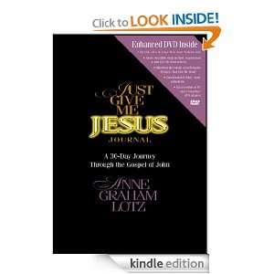 Just Give Me Jesus Journal Anne Graham Lotz  Kindle Store