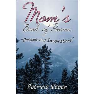 Moms Book of Poems Dreams and Inspirations