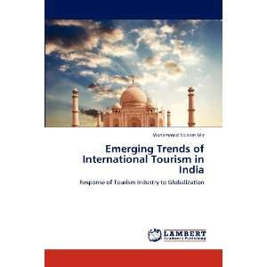 Emerging Trends of International Tourism in India Response of Tourism
