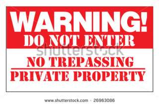 Warning! Do Not Enter No Trespassing Private Property. Sign, Signpost