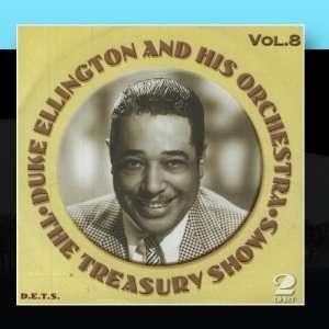 Treasury Shows Vol. 8 Duke Ellington And His Orchestra