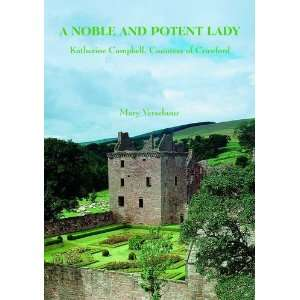 A Noble and Potent Lady: Katherine Campbell, Countess of