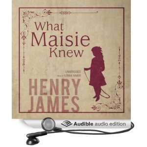 What Maisie Knew (Audible Audio Edition) Henry James
