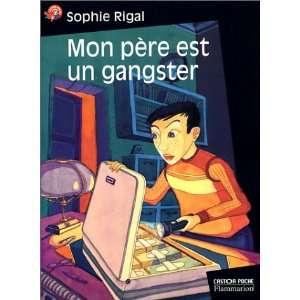 Mon Père est un gangster (9782081648197): Sophie Rigal