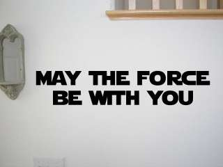 MAY THE FORCE BE WITH YOU Star Wars Decal Wall Quotes Room Decor Home