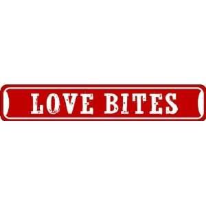 com Love Bites Valentines Day Sign of Affection Novelty Street Sign