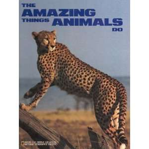 The Amazing Things Animals Do (Books for world explorers): Susan
