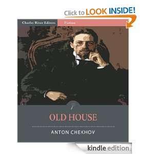 Old House (Illustrated) Anton Chekhov, Charles River Editors