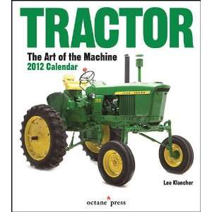 Tractor Art of the Machine 2012 Wall Calendar