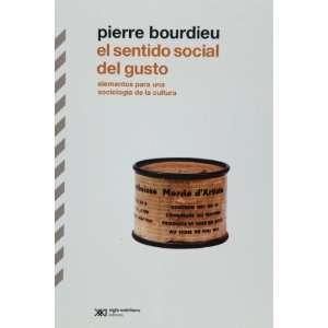 sentido social del gusto. Elementos para una sociologia de la cultura