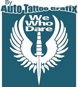 WE WHO DARE Sticker Decal Car Truck Bike Surf Skate Ski