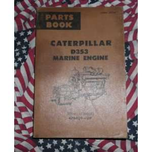 Caterpillar D353 Marine Engine Part Book 47B409 &up CAT