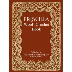 Titanic era Fashions in Crochet Priscilla Publishing Co. Books