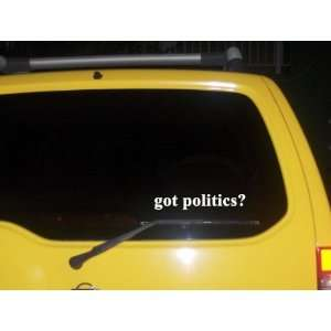 got politics? Funny decal sticker Brand New Everything