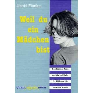 Weil du ein Mädchen bist: .de: Uschi Flacke (Hg.): Bücher