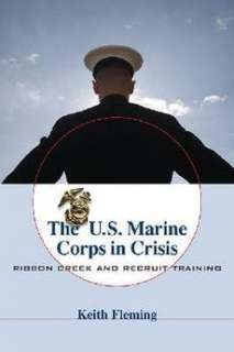 The U.S. Marine Corps in Crisis NEW by Keith Fleming
