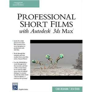 Professional Short Films with Autodesk 3ds Max (Charles River Media