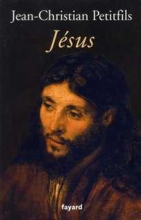 Jésus Petitfils Jean Christian Neuf Livre