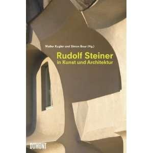 Rudolf Steiner in Kunst und Architektur: .de: Walter Kugler