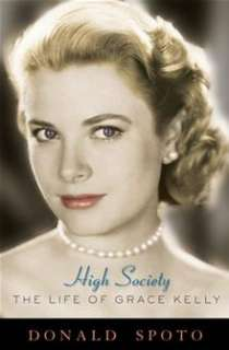 High Society The Life of Grace Kelly By Donald Spoto   eBook   Kobo