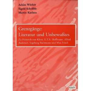 Grenzgange  Literatur und Unbewusstes Zu H.v. Kleist, E.T.A. Hoffmann