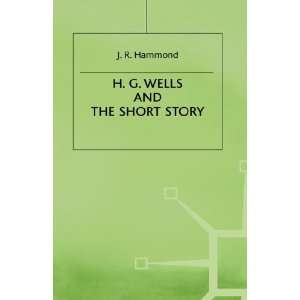H G Wells + the Short Story (9780333513279) Hammond J R