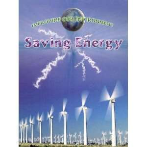 Saving Energy (Improving Our Environment): Jen Green: 9780836844306