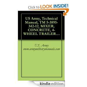 US Army, Technical Manual, TM 5 3895 342 12, MIXER, CONCRETE, 4 WHEEL