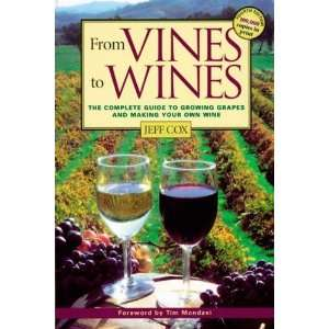 From Vines to Wines: The Complete Guide to Growing Grapes
