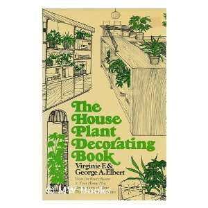The house plant decorating book (9780876902202) Virginie