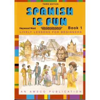Spanish Is Fun Book 1 Lively Lessons for Beginners