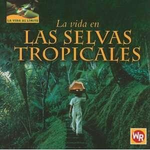 La Vida en las Selvas Tropicales  Living in Tropical Rain Forests