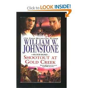 Shootout at Gold Creek (9780821742228) William W. Johnstone Books