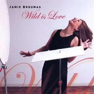 Wild Is Love Jamie Broumas Music