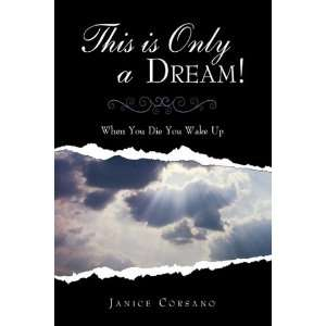!: When You Die You Wake Up (9781440159138): Janice Corsano: Books