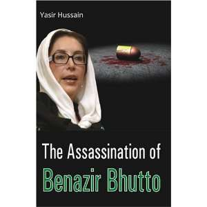 The Assassination of Benazir Bhutto (9788190626040): Yasir