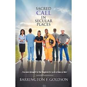 SACRED CALL IN SECULAR PLACES (9781609570354): BARRINGTON