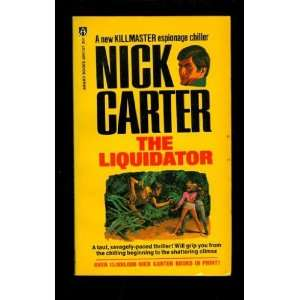 The Liquidator A Killmaster spy chiller Nick Carter