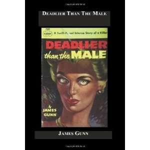 Deadlier Than The Male [Paperback] James Gunn Books