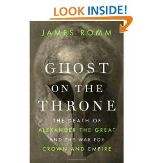 and the War for Crown and Empire (9780307271648): James Romm: Books