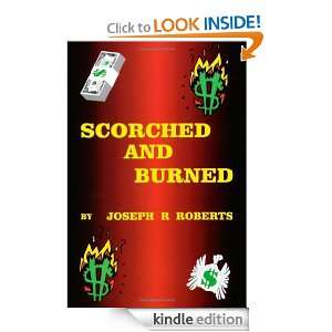 Scorched and Burned Joseph R. Roberts  Kindle Store