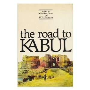 The Road to Kabul Gerald de Gaury and H. V. F. Winstone