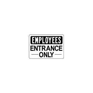 EMPLOYEES ENTRANCE ONLY 10x14 Heavy Duty Plastic Indoor/Outdoor Sign