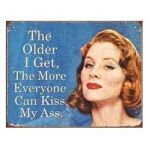 Ephemera Older I Get Everyone Can Kiss Metal Tin Sign