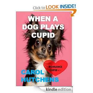 WHEN A DOG PLAYS CUPID: Carol Hutchens:  Kindle Store