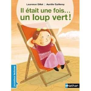 Il était une fois un loup vert (French Edition